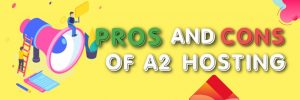 pros and cons of a2 hosting