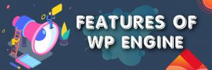 features of wp engine